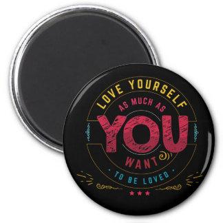 Liebe sich so viel, wie Sie wollen geliebt zu Runder Magnet 5,1 Cm