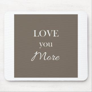 Liebe Sie mehr Herz-KissenValentines Mousepad