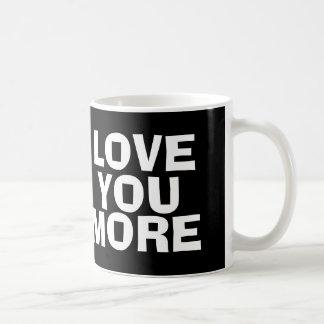 LIEBE SIE MEHR, Kaffee-Tasse Tasse