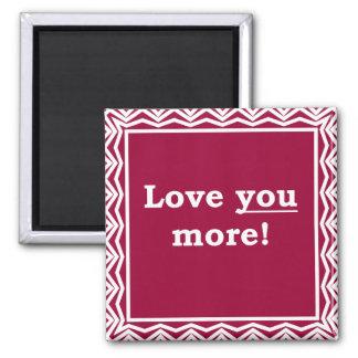 Liebe Sie mehr! Quadratischer Magnet