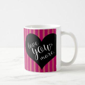 Liebe Sie mehr! Tasse