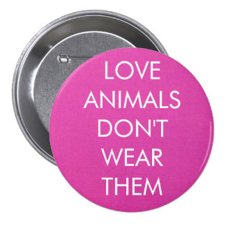 Liebe-Tiere tragen sie nicht Knopf Runder Button 7,6 Cm