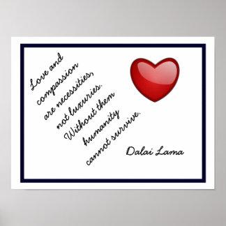 Liebe und Mitleid - Dalai- Lamazitat - Kunstdruck Poster