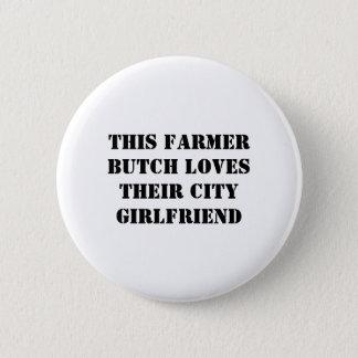 Lieben dieses Bauer Butch ihre Stadtfreundin Runder Button 5,1 Cm