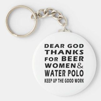 Lieber Gott-Dank für Bier-Frauen und Wasserball Schlüsselanhänger