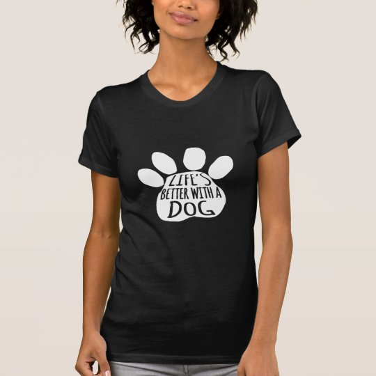 LIFE'S-BETTER-WITH-A-DOG---DOG-LOVERS-WEAR-T-SHIRT T-Shirt