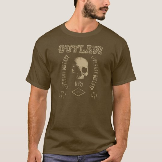 Live fast - die last - Outlaw T-Shirt