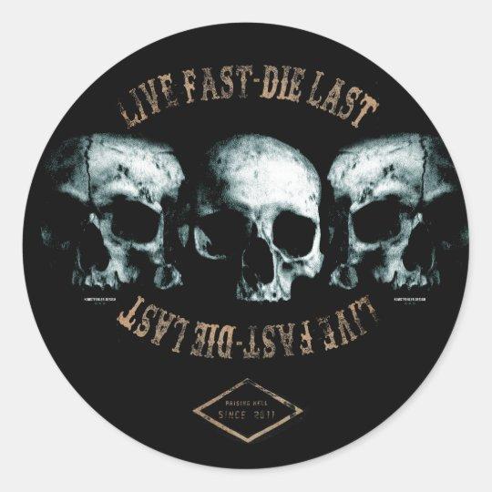 Live fast - die last - Sticker