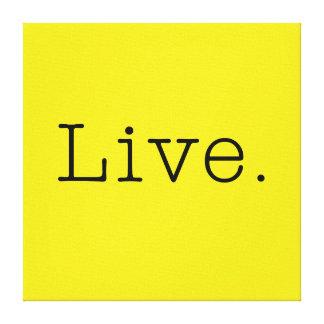 Live. Kanariengelb und schwarz leben Gespannte Galeriedrucke