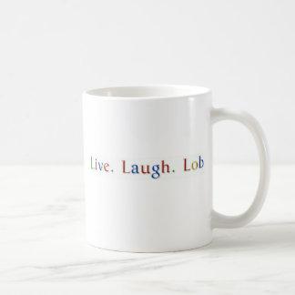 Live. Lachen. Lob. Kaffee-Tasse Tasse