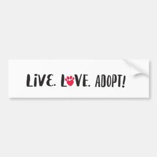 Live. Liebe. Adoptieren Sie Haustier-Adoption Autoaufkleber
