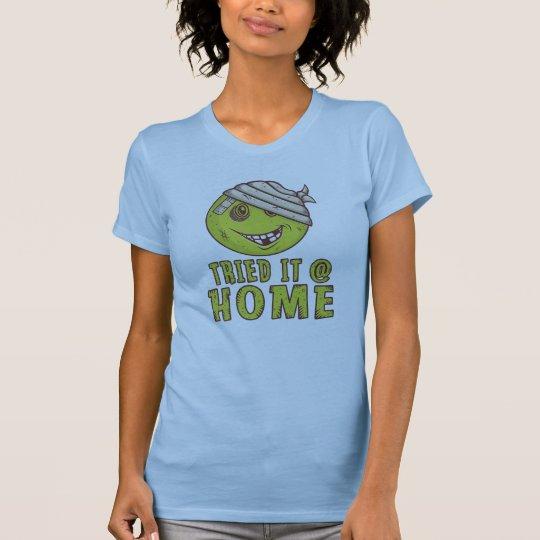 LOL T - Shirt: Versucht es zu Hause T-Shirt