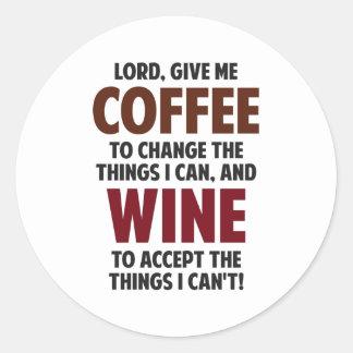 Lord, geben mir Kaffee und Wein Runder Aufkleber