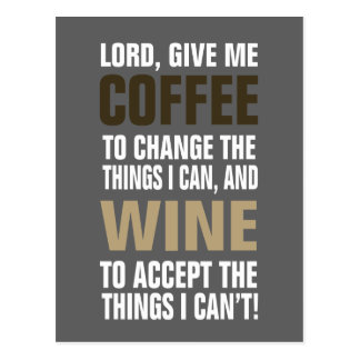 Lord Give Me Coffee und Wein! Postkarte