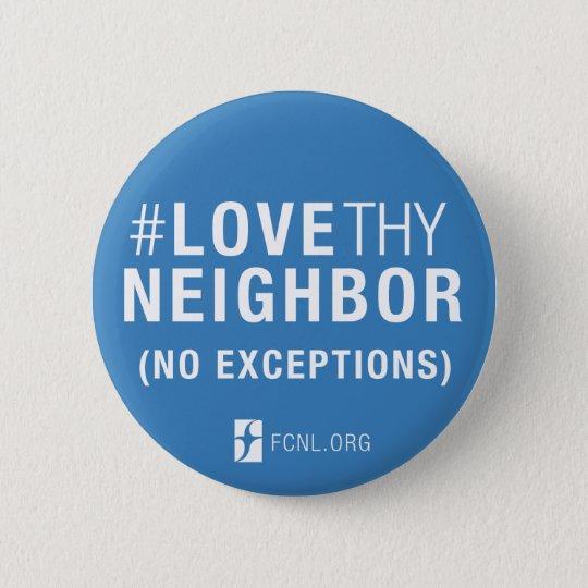 #LoveThyNeighbor Knopf Runder Button 5,1 Cm