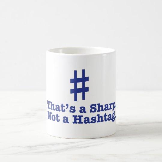 """Lustig """"das ein Scharfes ist. Nicht ein Hashtag"""" Kaffeetasse"""