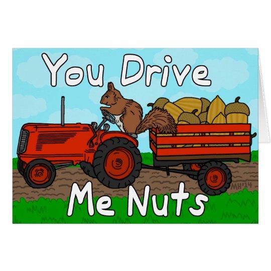 Lustig fahren Sie mich Nuts Grußkarte