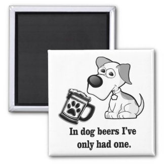 Lustig, in den Hundebieren habe ich nur ein gehabt Quadratischer Magnet