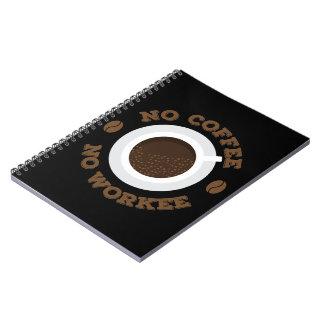 Lustig kein Morgen-Kaffee keine Notizblock