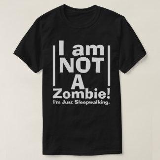Lustig nicht ein Zombie, gerade Sleepwalking T-Shirt