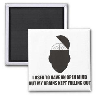 Lustig - offener Verstand aber meine Gehirne behie Kühlschrankmagnet