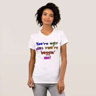 Lustig - Sie sind plus Sie sind Buggin ich T-Shirt