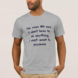 Lustig über 80 müssen nicht tun T-Shirt