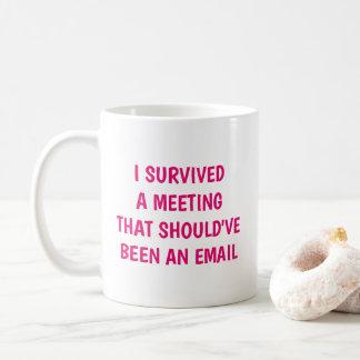 Lustig überlebte ich einen Sitzungs-Spaß-Büro-Witz Kaffeetasse