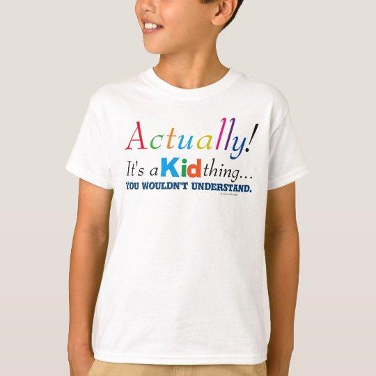Lustig wirklich ist es eine Kindersache T-Shirt