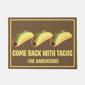 Lustig zurückgekommen mit der Tacos-Gewohnheit mit Türmatte