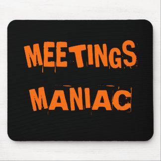 Lustige Büro Humor-Sitzungs-Maniac Mousepad