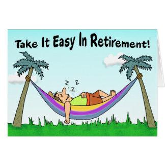 Lustige Ruhestands-Karte: Nehmen Sie sie einfach! Karte
