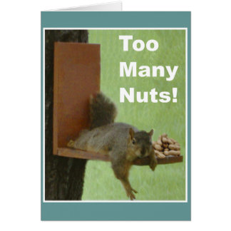 Lustige Ruhestands-Karte: Zu viele Nüsse! Karte