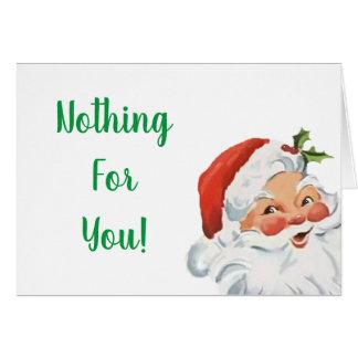Lustige Sankt nichts für Sie Weihnachtskarte Karte