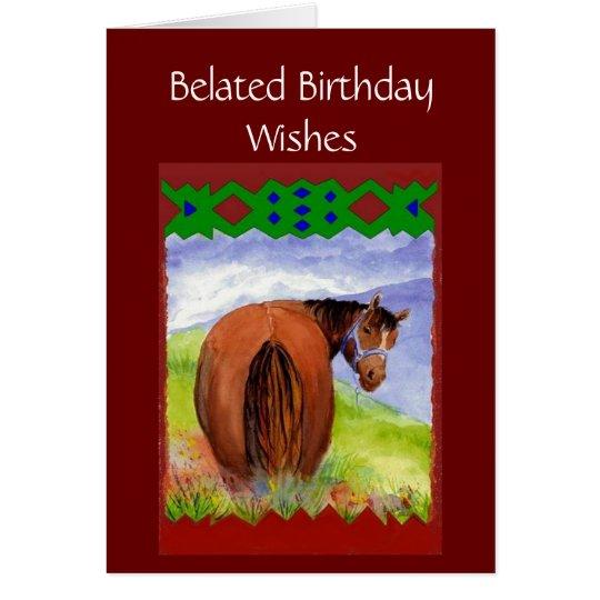 Lustige verspätete Geburtstags-Wünsche, Pferde Grußkarte