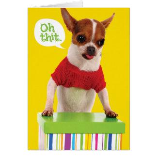 Lustiger Chihuahu Hund mit Lisp-verspäteter Karte