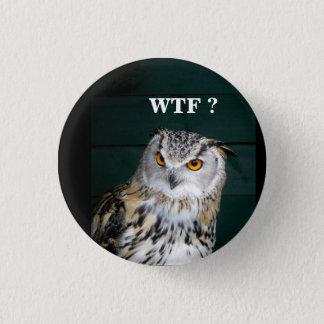 Lustiger Eulen-Slogan (fertigen Sie) besonders an Runder Button 3,2 Cm