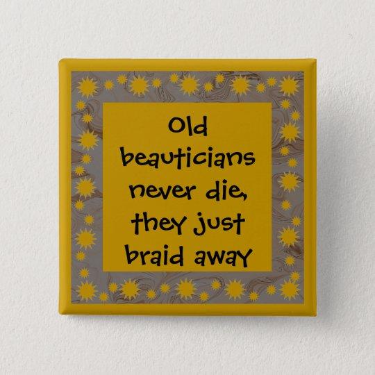 lustiger Knopf der Beauticians Quadratischer Button 5,1 Cm