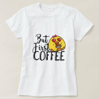 Lustiger T - Shirt - aber erster Kaffee