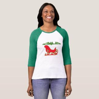 Lustiger WeihnachtenCuz I Sleigh-… den ganzen Tag T-Shirt