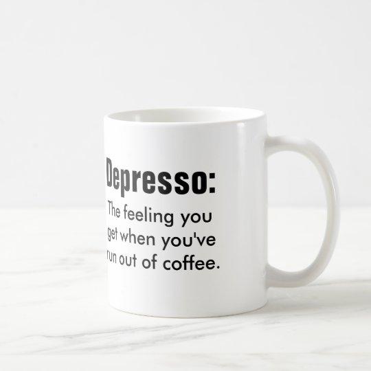 Lustiges coffe Zitat: Depresso Kaffeetasse