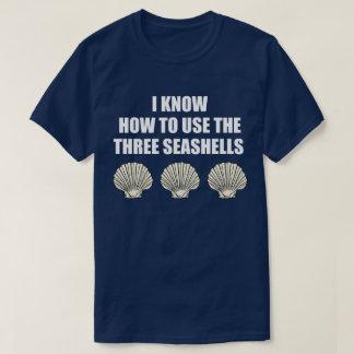 Lustiges Film-Zitat: Wie man die drei Seashells T-Shirt