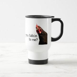 Lustiges Haltungs-Huhn - Sie talkin zu mir? Edelstahl Thermotasse