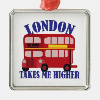 Lustiges London nehmen mich höher Quadratisches Silberfarbenes Ornament