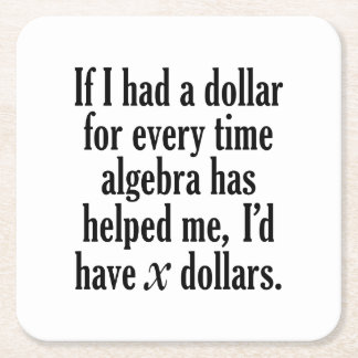 Lustiges Mathe-/Algebra-Zitat - ich würde x-Dollar Rechteckiger Pappuntersetzer