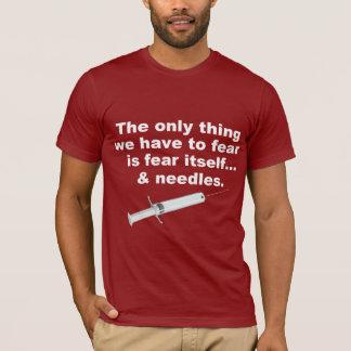 Lustiges Sprichwort über Furcht und Nadeln T-Shirt