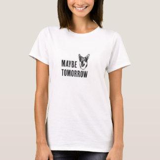 mabye morgen T-Shirt