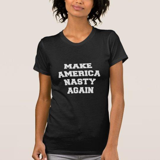 Machen Sie Amerika eklig wieder T-Shirt