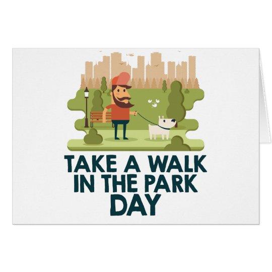 Machen Sie einen Spaziergang am Park-Tag Grußkarte