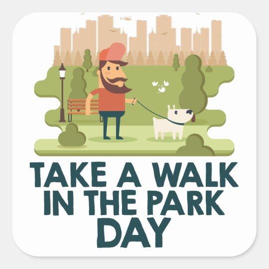 Machen Sie einen Spaziergang am Park-Tag Quadratischer Aufkleber